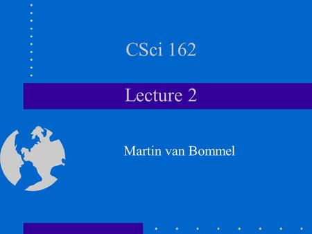 CSci 162 Lecture 2 Martin van Bommel. Enumeration –process of listing all of the elements in the domain of a type Enumerated type –type defined via enumeration.