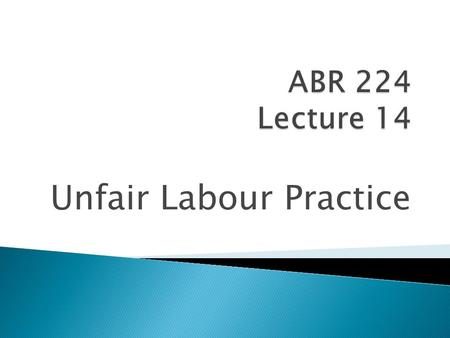 Unfair Labour Practice.  This definition is NB- see par 15.2 and study by heart.  186(2) defines an ULP as act or omission that arises between an employer.