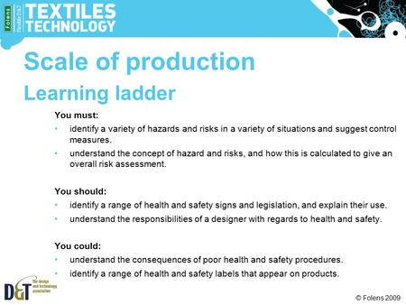 Scale of production Learning ladder You must: