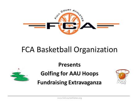 FCA Basketball Organization Presents Golfing for AAU Hoops Fundraising Extravaganza www.fullcourtathletes.org.