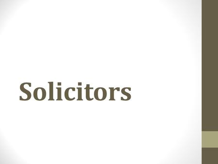 Solicitors. Over 100,000 practising in England and Wales Controlled by the Law Society (lawsociety.org.uk) Solicitors' Regulation Authority Different.