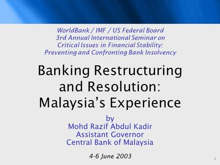 Banking Restructuring and Resolution: Malaysia's Experience