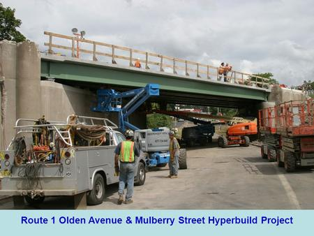 Route 1 Olden Avenue & Mulberry Street Hyperbuild Project.