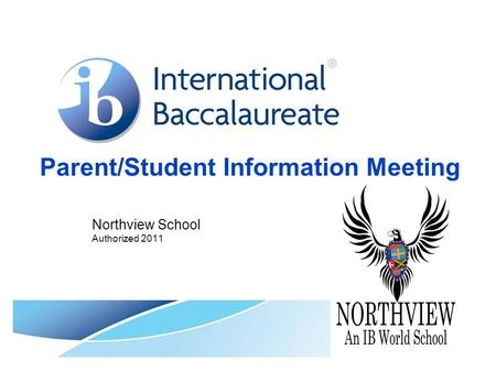 Parent/Student Information Meeting Northview School Authorized 2011.