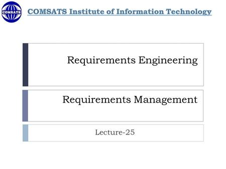 Requirements Engineering Requirements Management Lecture-25.