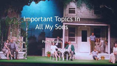 all my sons play essays Free summary and analysis of the events in arthur miller's all my sons that won't make you snore we promise.