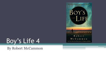 "Boy's Life 4 By Robert McCammon. Quotations "" They may look grown-up, but it's a disguise. It's just the clay of time. Men and women are still children."