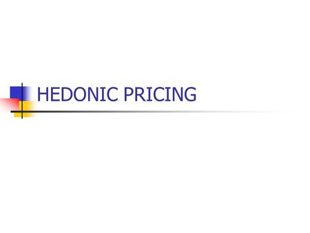 HEDONIC PRICING. The hedonic pricing method is used to estimate economic values for ecosystem or environmental services that directly affect market prices.