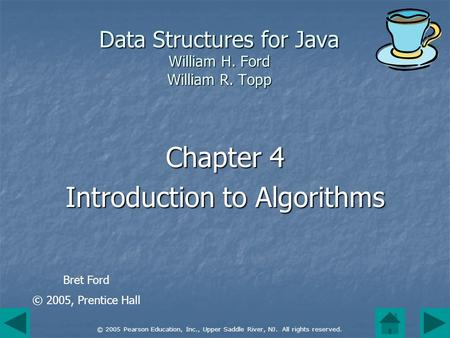 © 2005 Pearson Education, Inc., Upper Saddle River, NJ. All rights reserved. Data Structures for Java William H. Ford William R. Topp Chapter 4 Introduction.