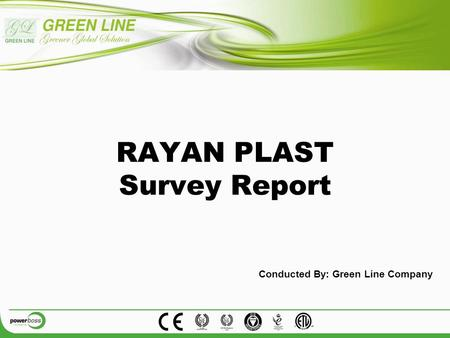 RAYAN PLAST Survey Report Conducted By: Green Line Company.