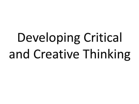 Developing Critical and Creative Thinking. Christian education is learning to.... Dig.
