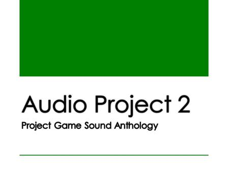 Project Outline Create 4-5 tracks of music relating to games. Each track will relate to a different game. Each game will be completely different in tone.