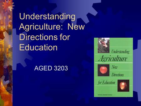 Understanding Agriculture: New Directions for Education AGED 3203.