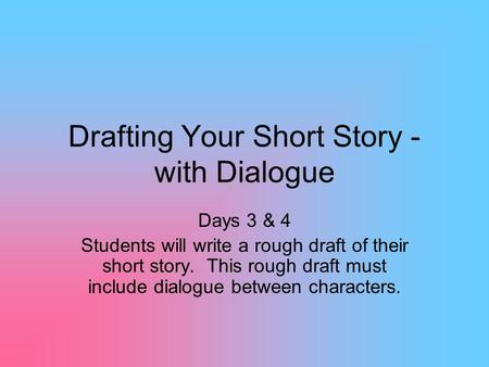 Drafting Your Short Story - with Dialogue