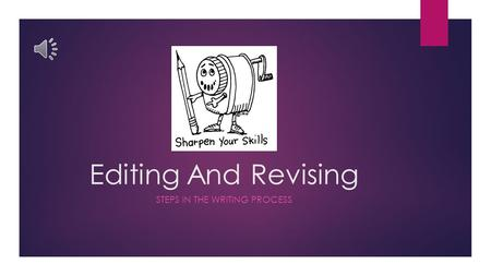 Editing And Revising STEPS IN THE WRITING PROCESS.