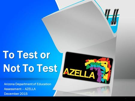 Arizona Department of Education Assessment – AZELLA December 2015