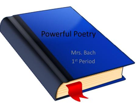 Powerful Poetry Mrs. Bach 1 st Period. 5 W Poem Merry Go Round Pooch Starr spun circles like a merry go round in our cloudy backyard last night. She loves.