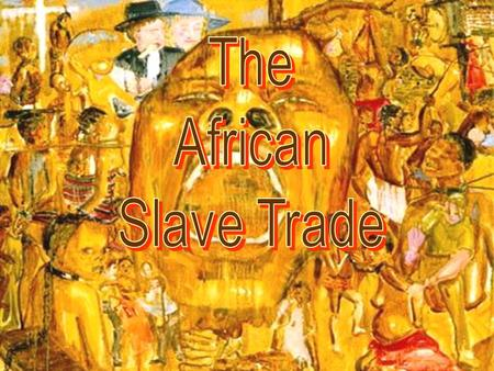 Slavery in Africa European - African Pre-Slavery Trade.