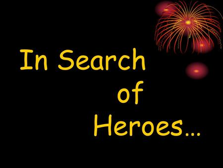 In Search of Heroes…. Eight Stages of The Epic Hero's Journey a.k.a. Your Life's Journey.