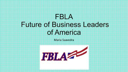 FBLA Future of Business Leaders of America Maria Saavedra.