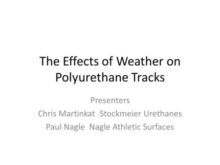 The Effects of Weather on Polyurethane Tracks