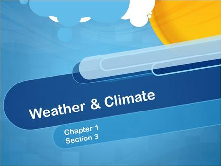 Weather & Climate Chapter 1 Section 3. OBJECTIVE: Investigate and describe characteristics of the atmospheric layers.