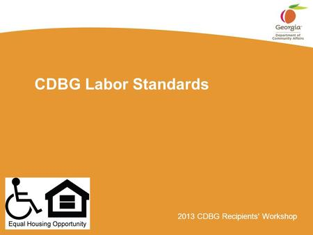 2013 CDBG Recipients' Workshop CDBG Labor Standards.
