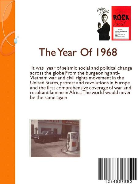 The Year Of 1968 It was year of seismic social and political change across the globe From the burgeoning anti- Vietnam war and civil rights movement in.