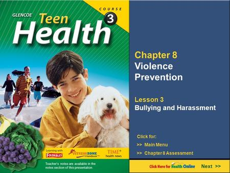 Chapter 8 Violence Prevention Lesson 3 Bullying and Harassment Next >> Click for: >> Main Menu >> Chapter 8 Assessment Teacher's notes are available in.