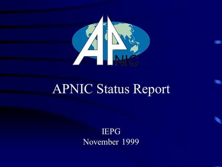IEPG November 1999 APNIC Status Report. Membership Resource Status Recent Developments Future Plans Questions?