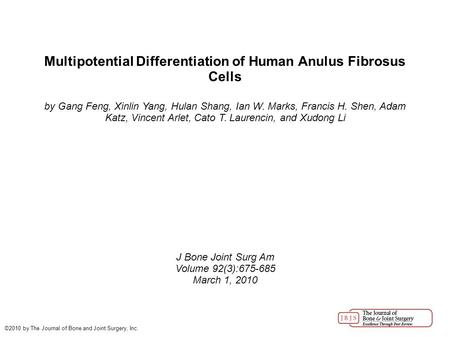 Multipotential Differentiation of Human Anulus Fibrosus Cells by Gang Feng, Xinlin Yang, Hulan Shang, Ian W. Marks, Francis H. Shen, Adam Katz, Vincent.