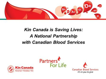 Kin Canada is Saving Lives: A National Partnership with Canadian Blood Services.