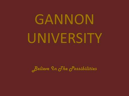 GANNON UNIVERSITY Believe In The Possibilities. 18 varsity sports Women's- Basketball Cross country Golf Lacrosse Soccer Softball Swimming Volleyball.