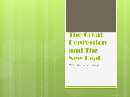 The Great Depression and The New Deal Chapter 8 Lesson 2.