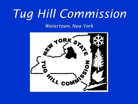 Tug Hill Commission Watertown, New York. Tug Hill region of New York covers 2,100 square miles between Lake Ontario and the Adirondack Mountains.