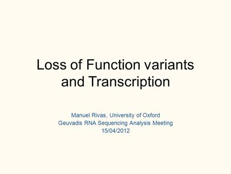 Loss of Function variants and Transcription