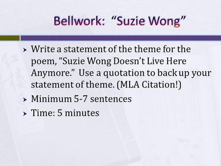 " Write a statement of the theme for the poem, ""Suzie Wong Doesn't Live Here Anymore."" Use a quotation to back up your statement of theme. (MLA Citation!)"