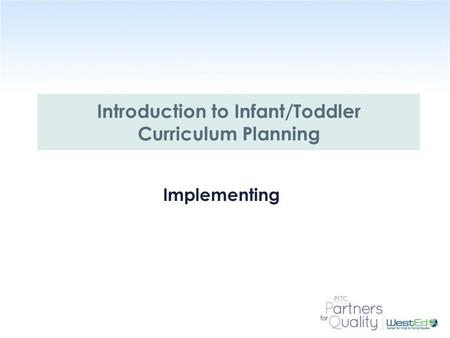 Introduction to Infant/Toddler Curriculum Planning
