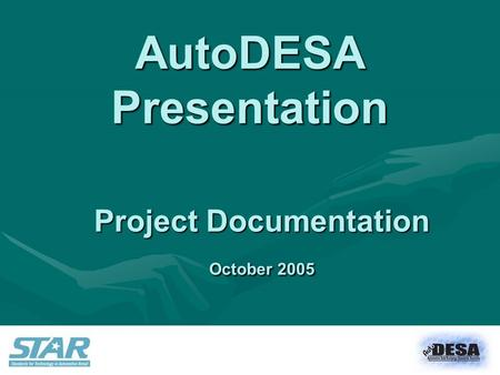 AutoDESA Presentation Project Documentation October 2005.
