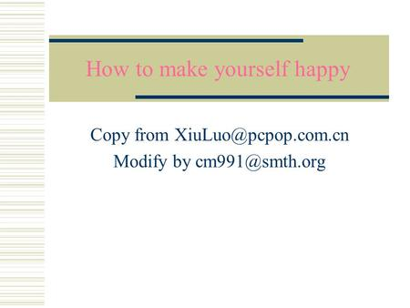How to make yourself happy Copy from Modify by