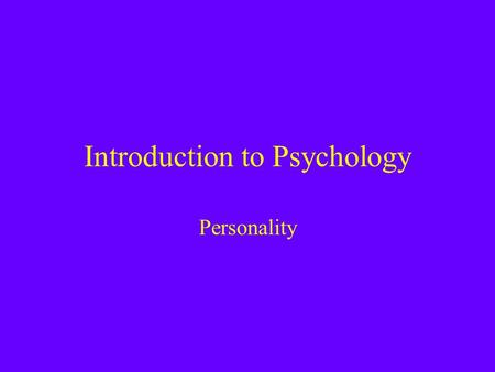 Introduction to Psychology Personality. Plan for Today Psychoanalytic theory Cognitive and Social Learning theory Humanistic theory Trait theory.