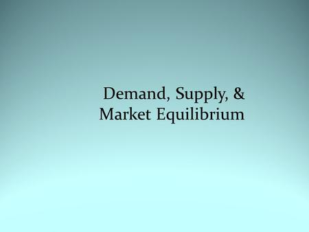 Demand, Supply, & Market Equilibrium. Bidding! How much will you pay for a 3 D Movie Theatre Ticket?