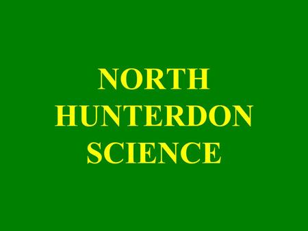 NORTH HUNTERDON SCIENCE THE CORNER STONE PHYSICS FIRST BUILDING THAT STRONG FOUNDATION FOR SUCCESS.