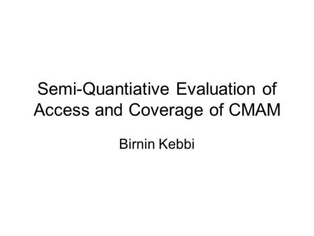 Semi-Quantiative Evaluation of Access and Coverage of CMAM Birnin Kebbi.