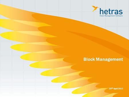 "20 th April 2012 Block Management. 2  Under the tab ""Reservation"" you find the option ""Block Management""  Here you can search, create, modify or cancell."