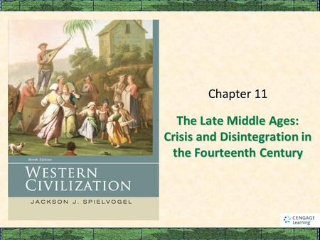 The Late Middle Ages: Crisis and Disintegration in the Fourteenth Century Chapter 11.