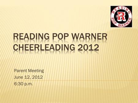 Parent Meeting June 12, 2012 6:30 p.m..  T ogether  E veryone  A chieves  M ore Cheerleading is a Team Sport! Together, we win with class, lose with.