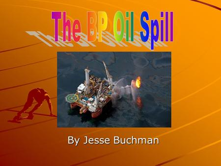 By Jesse Buchman. No one knows what happened but definitely there will be many investigations. What happened was the BP wanted to drill a new. The well.