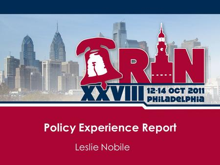 Policy Experience Report Leslie Nobile. Review existing policies – Ambiguous text/Inconsistencies/Gaps/Effectiveness Identify areas where new or modified.