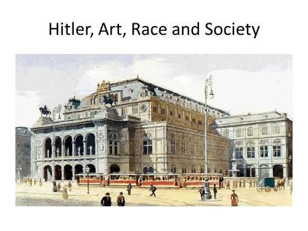 Hitler, Art, Race and Society. Hitler Spurned Germany in WWI – Imperialism Treaty of Versailles – German Society  plans/hitler-art-race-and-society#